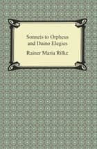 Sonnets to Orpheus and Duino Elegies ebook by Rainer Maria Rilke