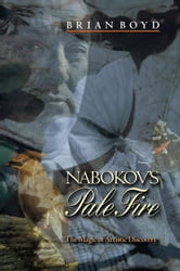 "Nabokov's ""Pale Fire"": The Magic of Artistic Discovery ebook by Boyd, Brian"