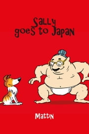 Sally Goes To Japan ebook by Mattin