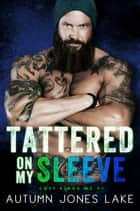Tattered on my Sleeve (Lost Kings MC #4) ebook by Autumn Jones Lake