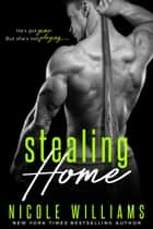 Stealing Home ebook by Nicole Williams