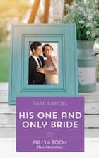 His One And Only Bride (Mills & Boon Heartwarming) (The Business of Weddings, Book 6) ebook by Tara Randel