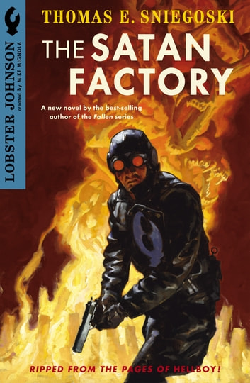 Lobster Johnson: The Satan Factory ebook by Thomas E. Sniegoski