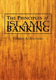 The Principles of Islamic Banking ebook by Cheikh A. Soumare