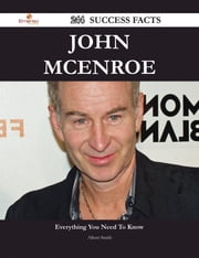 John McEnroe 244 Success Facts - Everything you need to know about John McEnroe ebook by Albert Smith