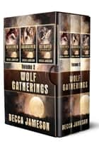 Wolf Gatherings Box Set, Volume Two ebook by Becca Jameson
