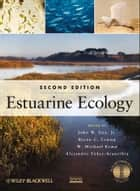 Estuarine Ecology ebook by W. Michael Kemp,Byron C. Crump,John W. Day, Jr.,Alejandro Yáñez-Arancibia