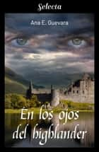 En los ojos del highlander ebooks by Ana E. Guevara