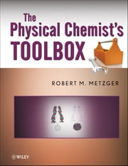 The Physical Chemist's Toolbox ebook by Robert M. Metzger