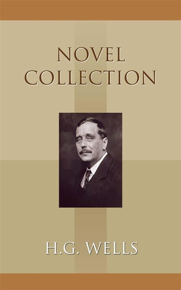 Novel Collection eBook by H.G. Wells
