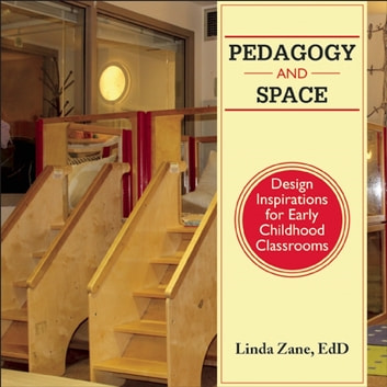 Pedagogy and Space - Design Inspirations for Early Childhood Classrooms ebook by Linda Zane