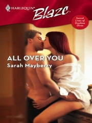 All Over You ebook by Sarah Mayberry