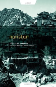 Nuristan Provincial Handbook: A Guide to the People and the Province ebook by Strand, Richard