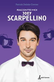 Raconte-moi Joey Scarpellino - No 7 ebook by Patrick Delisle-Crevier