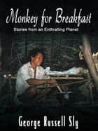 Monkey for Breakfast ebook by George Russell Sly