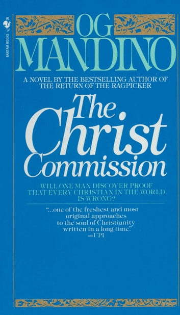 The Christ Commission - Will One Man Discover Proof That Every Christian in the World Is Wrong? ebook by Og Mandino