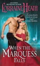 When the Marquess Falls eBook by Lorraine Heath