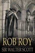Rob Roy 電子書 by Sir Walter Scott