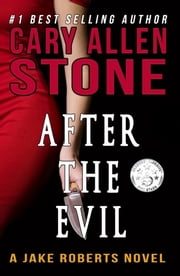 After the Evil – A Jake Roberts Novel (Book 1) ebook by Cary Allen Stone