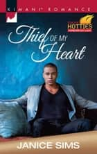 Thief of My Heart (Mills & Boon Kimani) (Kimani Hotties, Book 61) ebook by Janice Sims