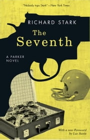 The Seventh - A Parker Novel ebook by Richard Stark,Luc Sante