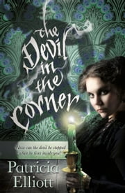 The Devil in the Corner ebook by Patricia Elliott