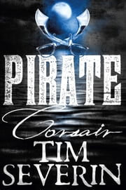 Corsair: Pirate 1 ebook by Tim Severin