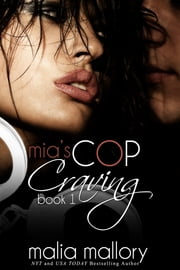Mia's Cop Craving ebook by Malia Mallory