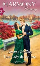 Una Lady da sedurre ebook by Sarah Mallory