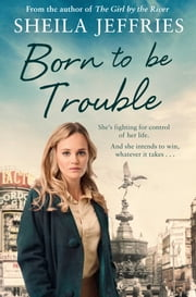 Born to be Trouble ebook by Sheila Jeffries