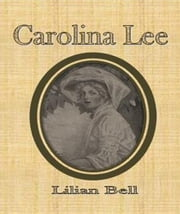 Carolina Lee ebook by Lilian Bell