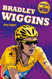 Dream to Win: Bradley Wiggins ebook by Roy Apps