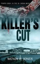 Killer's Cut ebook by Wendy H. Jones