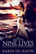 Nine Lives (Part Two) ebook by Karin De Havin