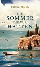 Die Sommer, die wir hatten ebook by Louisa Young, Claudia Feldmann