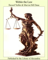 Within The Law ebook by Bayard Veiller,Marvin Hill Dana