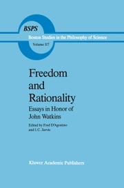 Freedom and Rationality - Essays in Honor of John Watkins From his Colleagues and Friends ebook by F. D'Agostino,Ian Jarvie