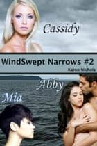 WindSwept Narrows: #2 Cassidy, Abby & Mia ebook by Karen Diroll-Nichols