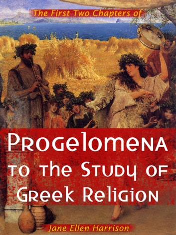 Progelomena To The Study Of Greek Religion ebook by Jane Ellen Harrison