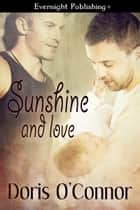 Sunshine and Love ebook by Doris O'Connor
