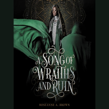 A Song of Wraiths and Ruin audiobook by Roseanne A. Brown