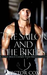 The Sailor and the Bikers ebook by Victor Cox