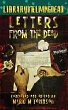 Letters from the Dead ebook by Mark Johnson