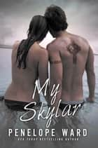 My Skylar ebook by Penelope Ward