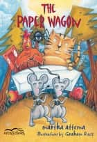 The Paper Wagon ebook by martha attema, Graham Ross