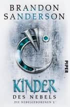 Kinder des Nebels - Die Nebelgeborenen 1 ebook by Brandon Sanderson, Michael Siefener