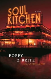 Soul Kitchen - A Novel ebook by Poppy Z. Brite