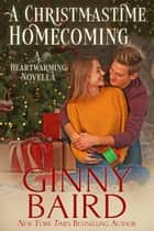 A Christmastime Homecoming - A Heartwarming Novella ebook by Ginny Baird