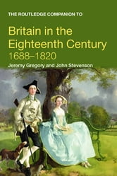 The Routledge Companion to Britain in the Eighteenth Century ebook by Jeremy Gregory,John Stevenson