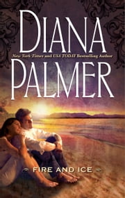 Fire and Ice ebook by Diana Palmer